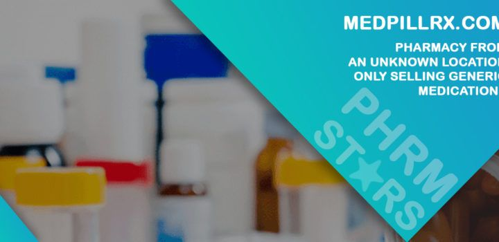 Medpillrx.com Review - Pharmacy from an Unknown Location Only Selling Generic Medications