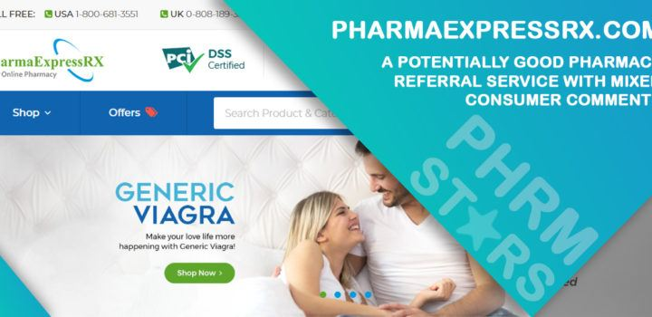 Pharmaexpressrx.com Review – A Potentially Good Pharmacy Referral Service with Mixed Consumer Comments