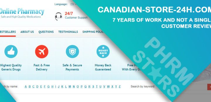 Canadian-store-24h.com Review - 7 Years of Work and not a Single Customer Review
